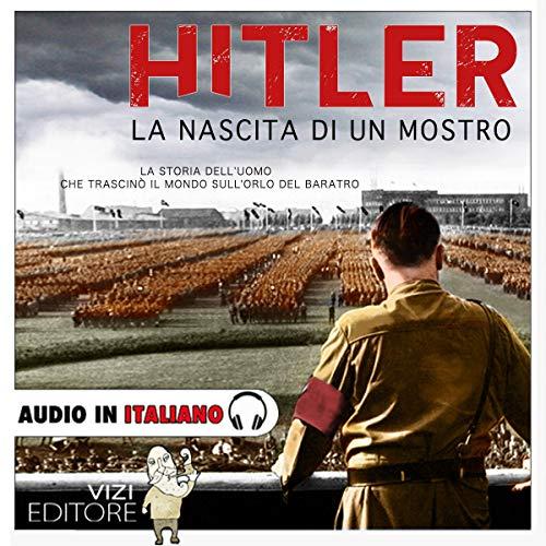 Hitler - La nascita di un mostro copertina