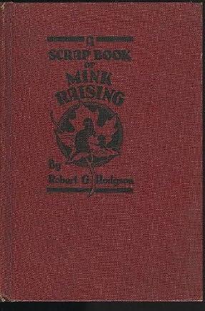A SCRAPBOOK OF MINK RAISING.