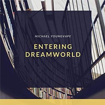 Entering Dreamworld