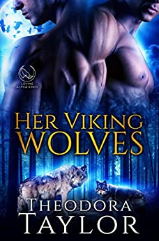 Her Viking Wolves (Alpha Kings, Book 5): 50 Loving States, Michigan by [Theodora Taylor]