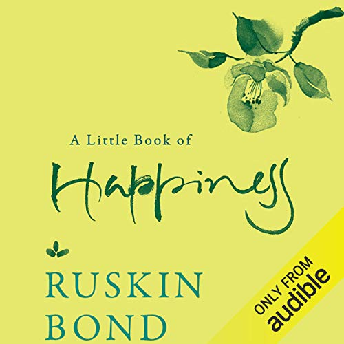 A Little Book of Happiness                   Written by:                                                                                                                                 Ruskin Bond                               Narrated by:                                                                                                                                 Darshan Venkatesh                      Length: 44 mins     6 ratings     Overall 4.2
