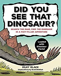 8. Did You See that Dinosaur?: Search the Page, Find the Dinosaur in a Fact-Filled Adventure