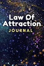 Law Of Attraction Journal: 100 Days To Manifest Your Goals And Dreams With This Planner Workbook