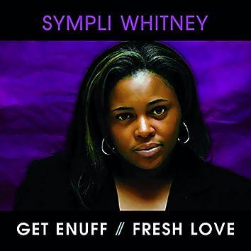 Get Enuff / Fresh Love