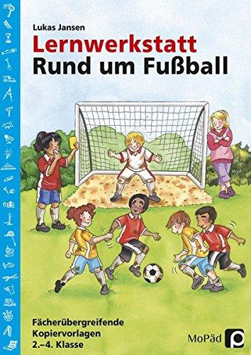 Lernwerkstatt: Rund um Fußball: 2. bis 4. Klasse (Lernwerkstatt Sachunterricht)