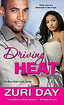 Driving Heat (The Blue-Collar Lover Series Book 1) by [Zuri Day]