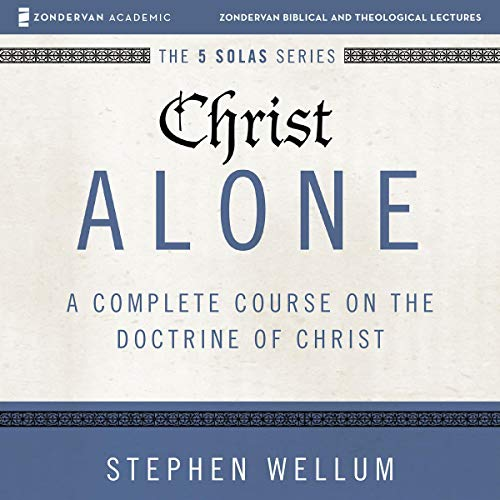 Christ Alone: Audio Lectures audiobook cover art