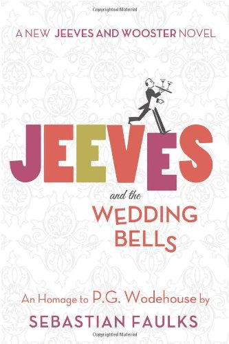 Image of Jeeves and the Wedding Bells: An Homage to P.G. Wodehouse (Jeeves and Wooster Novels)