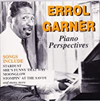 Piano Perspectives by Erroll Garner (1996-03-05)