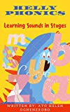 Helly Phonics: Learning Sounds In Stages (English Edition)