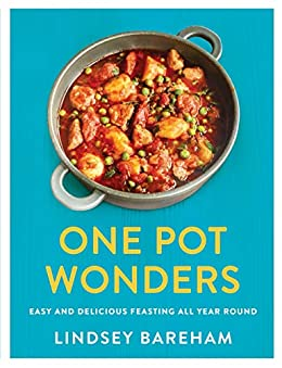 One Pot Wonders: Easy and delicious feasting without the hassle by [Lindsey Bareham]
