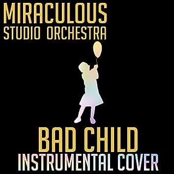 Bad Child (Instrumental Cover)