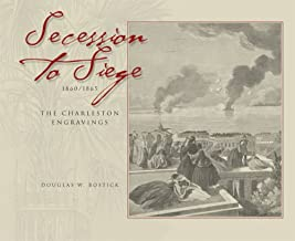 Secession to Siege 1860-1865: The Charleston Engravings