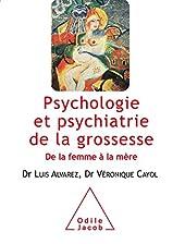 Psychologie et psychiatrie de la grossesse - D e la femme à la mère de Luis Alvarez