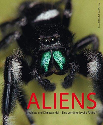 Aliens: Neobiota und Klimawandel – eine verhängnisvolle Affäre? (Kataloge des Landesmuseums Niederösterreich)