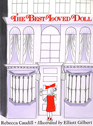Compare Textbook Prices for The Best-Loved Doll An Owlet Book First Edition, First Printing Edition ISBN 9780805054675 by Caudill, Rebecca,Gilbert, Elliott