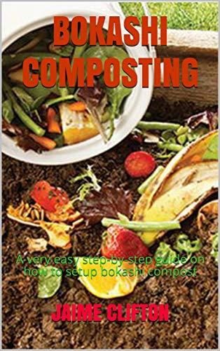 BOKASHI COMPOSTING: A very easy step-by-step guide on how to setup bokashi compost
