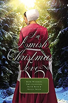 An Amish Christmas Love: Four Novellas by [Beth Wiseman, Amy Clipston, Ruth Reid, Kelly Irvin]