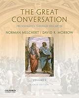 The Great Conversation: A Historical Introduction to Philosophy: Pre-Socratics Through Descartes