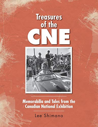 Treasures of the CNE: Memorabilia and Tales from the Canadian National Exhibition