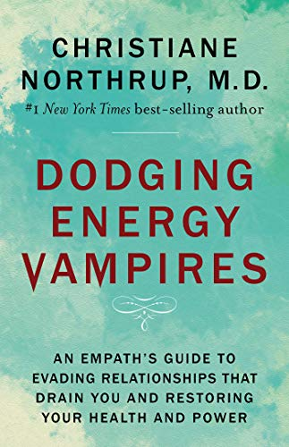 Dodging Energy Vampires: An Empath's Guide to Evading Relationships That Drain You and Restoring Your Health and Power (English Edition)