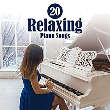 20 Relaxing Piano Songs – Lounge Background & Restaurant Music