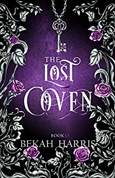 The Lost Coven (The Lost Cove Darklings Book 1) by [Bekah Harris]