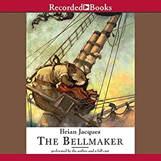 The Bellmaker                   Written by:                                                                                                                                 Brian Jacques                               Narrated by:                                                                                                                                 Brian Jacques                      Length: 10 hrs and 8 mins     1 rating     Overall 5.0