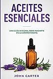 Aceites Esenciales: Una Guía Integral para Iniciarte en la Aromaterapia (Essential Oils Spanish Version): 3