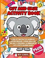 Cut and Glue Activity Book: A Fun Cutting Practice Workbook for Preschoolers: Scissor Skills for Kids Age 3-5 Preschool to Kindergarten (Cut & Paste Coloring Books)