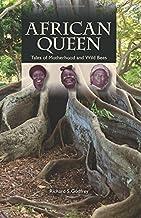 African Queen - Tales of Motherhood and Wild Bees