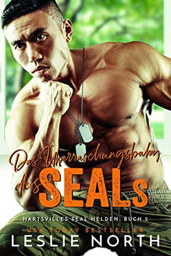 Das Überraschungsbaby des SEALs (Hartsvilles SEAL Helden 2)