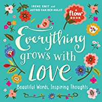 Everything Grows With Love (Flow)