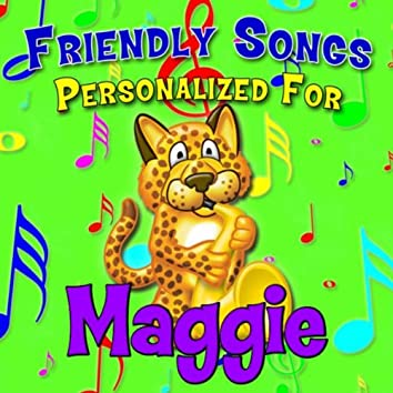 Friendly Songs - Personalized For Maggie