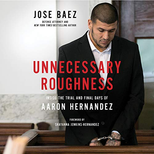 Unnecessary Roughness                   By:                                                                                                                                 Jose Baez,                                                                                        Shayanna Jenkins-Hernandez - foreword                               Narrated by:                                                                                                                                 Ben Jeffrey,                                                                                        Shayna Small                      Length: 7 hrs and 48 mins     182 ratings     Overall 4.8