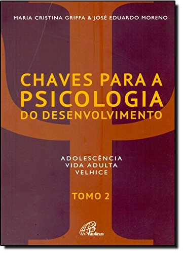 Chaves Para a Psicologia do Desenvolvimento - Tomo 2