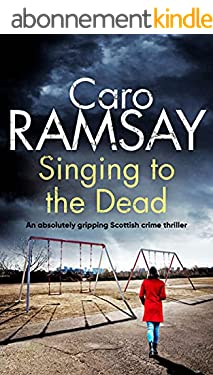 SINGING TO THE DEAD an absolutely gripping crime thriller full of twists (Detectives Anderson and Costello Mystery Book 2) (English Edition)