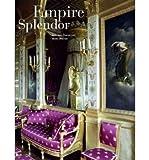 Empire Splendor: French Taste in the Age of Napoleon (Hardback) - Common