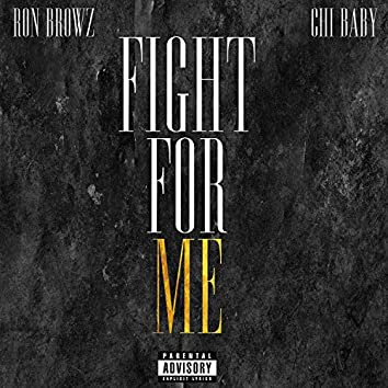 Fight For Me (feat. Chi Baby)