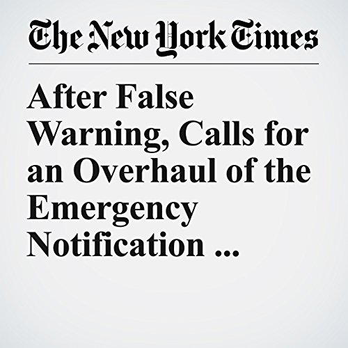 After False Warning, Calls for an Overhaul of the Emergency Notification System copertina