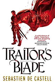 Traitor's Blade: the swashbuckling start of the Greatcoats Quartet by [Sebastien de Castell]