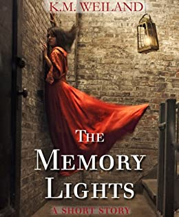 The Memory Lights: A Short Story by [K.M. Weiland]