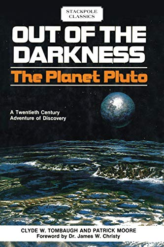 OUT OF DARKNESS:THE PLANET PLUPB: The Planet Pluto (Stackpole Classics)