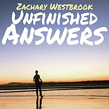 Unfinished Answers