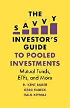 The Savvy Investor's Guide to Pooled Investments: Mutual Funds, ETFs, and More