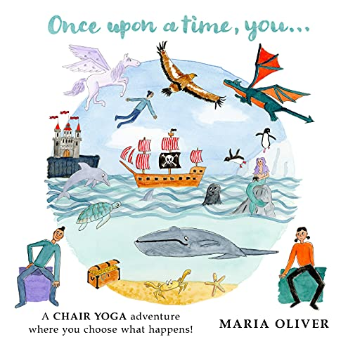 Once Upon a Time, You...: A Chair Yoga adventure where you choose what happens! (English Edition)