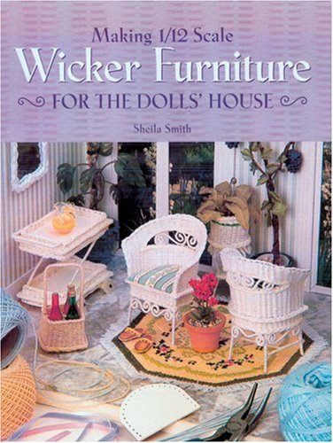 Making 1/12 Scale Wicker Furniture for the Dolls' House