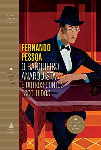 O banqueiro anarquista e outros contos escolhidos (Coleção Clássicos de Ouro)