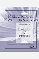 Relational Psychoanalysis, Volume 5: Evolution of Process (Relational Perspectives Book Series) Kindle Edition