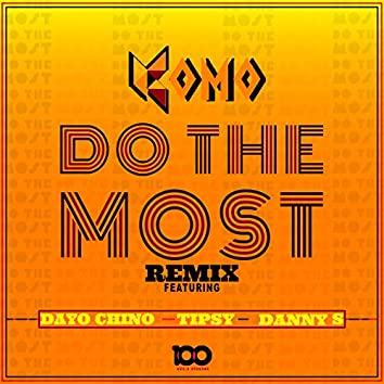 Do The Most (Remix)